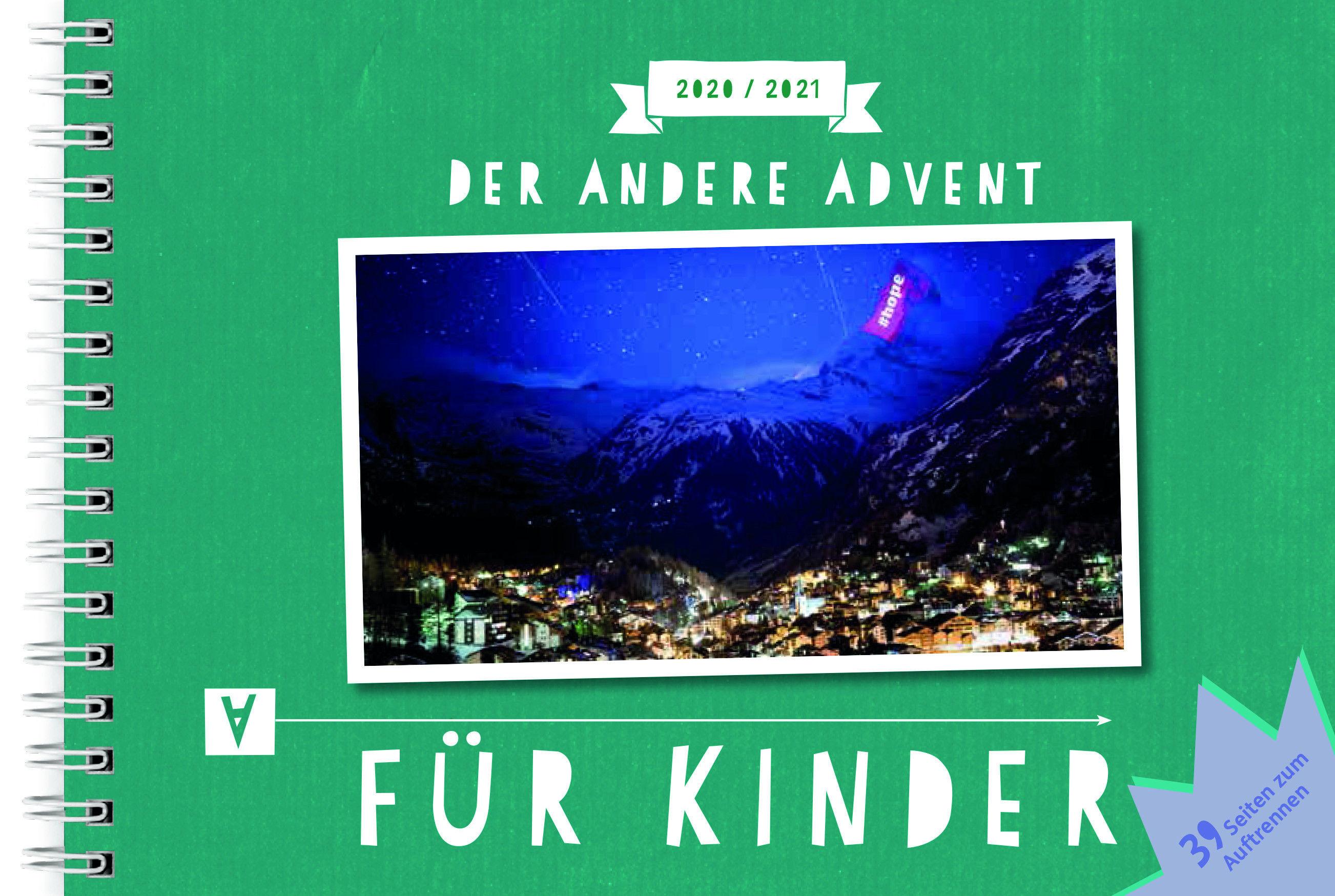 Der Titel des Kinderkalenders: Auf dunkelgrünem Hintergrund das Foto des Anderen Advent: Der Blick auf das nächtliche Matterhorn mit der Lichtprojektion #hope auf die Spitze des Berges.