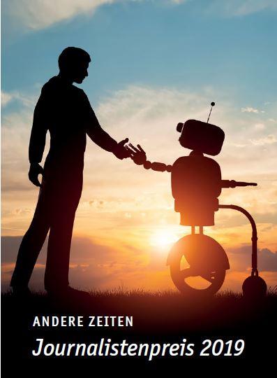Das Foto des Flyers zeigt einen Mann, der einem Roboter die Hand reicht vor einem Sonnenuntergang. Darauf die Schrift: Andere Zeiten, Journalistenpreis 2019